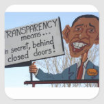 Transparency  means  secret behind closed doors sticker