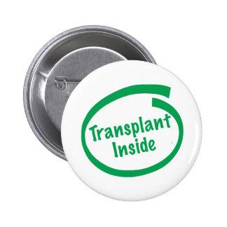 Transplant Inside Pinback Button