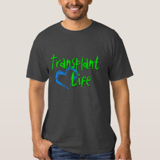 Transplant Life shirt