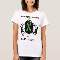 transplant strong since 22_3_2017 medical pharmacy T-Shirt