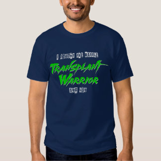 Transplant Warrior - I fought the battle and won Tee Shirt