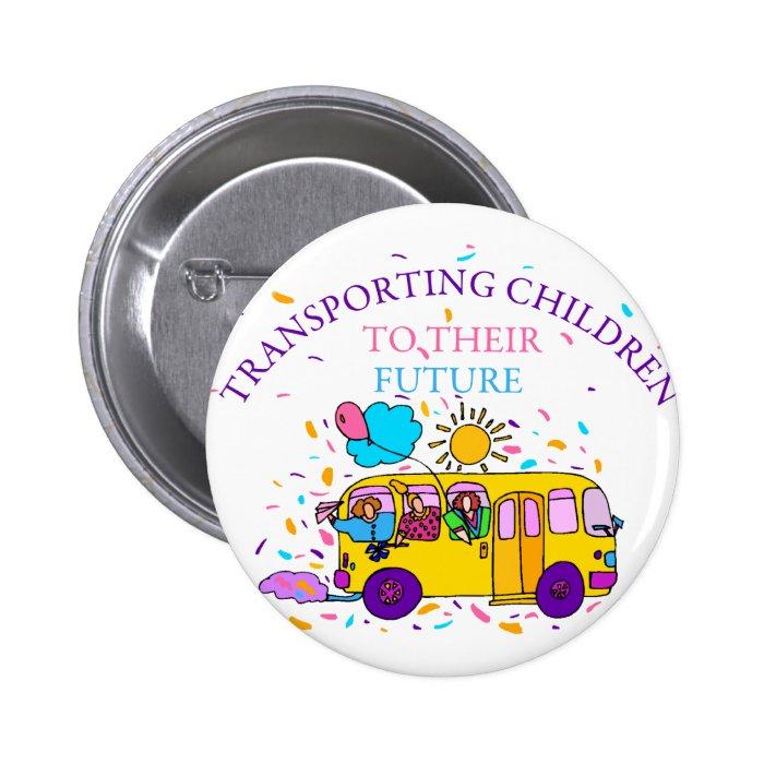 Transporting Children To Their Future Pinback Button