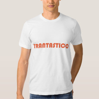 Trantastico T-Shirt