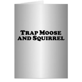 Trap Moose and Squirrel - Mixed Clothes Card