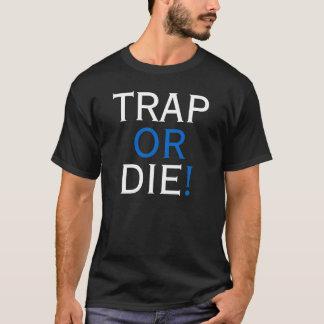 TRAP OR DIE T-Shirt