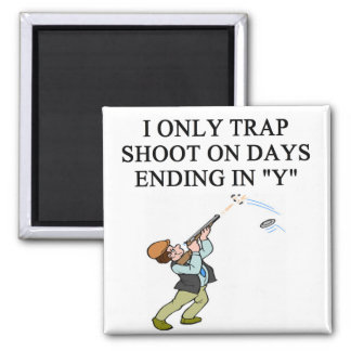 TRAP shooting joke Fridge Magnets
