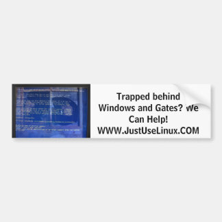 Trapped behind Windows and Gates? We Can Help! Bumper Sticker