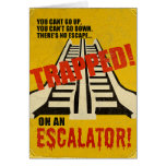 Trapped on an Escalator Card