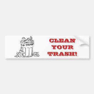 trash, CLEAN YOUR TRASH! Bumper Sticker