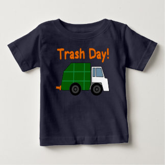 Trash Day! - Garbage Trucks Rule Baby T-Shirt