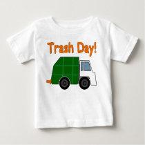 TRASH DAY! - I love garbage trucks!! Baby T-Shirt