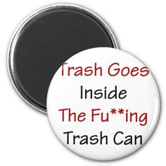 Trash Goes Inside The Fuing Trash Can Fridge Magnets