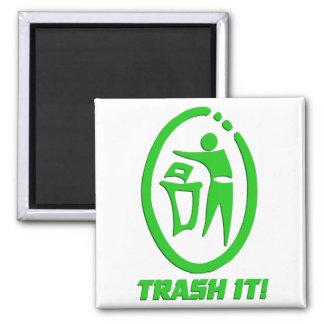 Trash it magnet