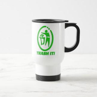 Trash it coffee mug