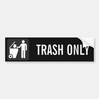 TRASH ONLY BUMPER STICKER