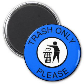 Trash Only Please Fridge Magnet