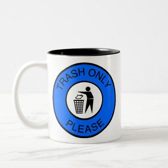Trash Only Please Two-Tone Coffee Mug