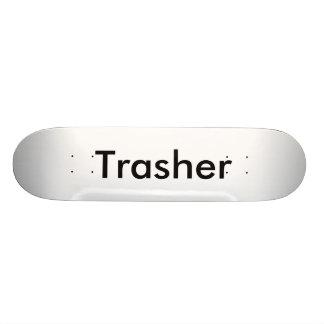 Trasher Board