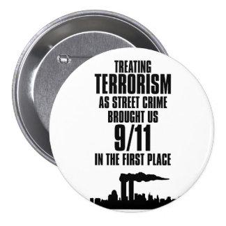 Tratar terrorismo como crimen de la calle pin redondo de 3 pulgadas