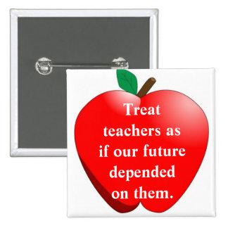 Trate a los profesores como si nuestro futuro depe pins