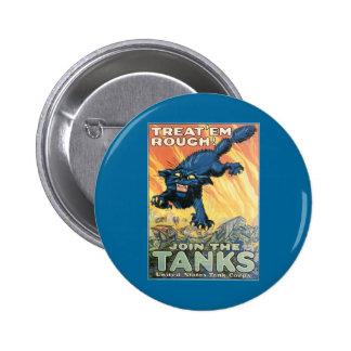 ¡Trátelos ásperos - únase a los tanques! Pin Redondo De 2 Pulgadas