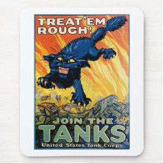 Trátelos ásperos - únase a los tanques alfombrillas de ratón