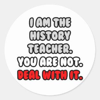 Trato con él… profesor divertido de la historia pegatina redonda