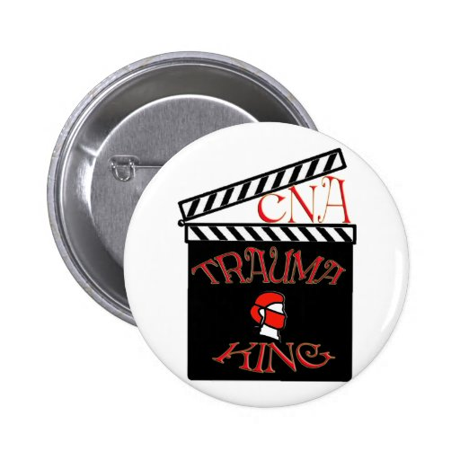 TRAUMA KING / QUEEN NURSE CNA FUNNY GIFTS 2 INCH ROUND BUTTON