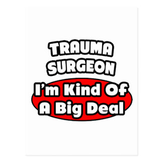 Trauma Surgeon...Big Deal Postcard