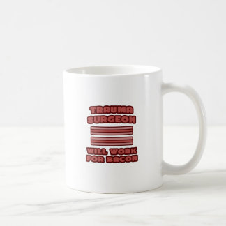 Trauma Surgeon .. Will Work For Bacon Classic White Coffee Mug