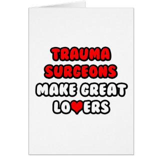 Trauma Surgeons Make Great Lovers Card