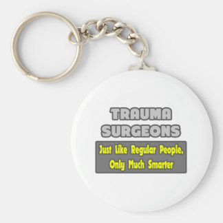 Trauma Surgeons ... Smarter Basic Round Button Keychain