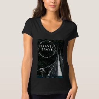 Travel Brave with Rope Bridge T-Shirt