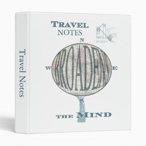 Travel Broadens the Mind Binder 3 Ring Binders