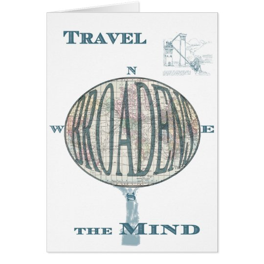 Travel Broadens the Mind Greeting Card