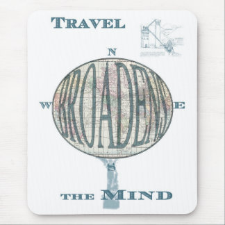 Travel Broadens the Mind Mousepad