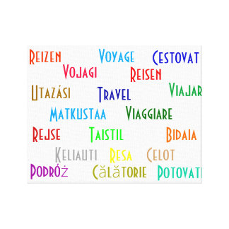 Travel in several European languages Stretched Canvas Prints