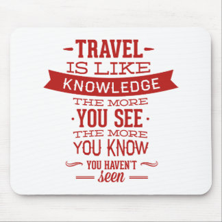 Travel Is Like Knowledge Mouse Pad
