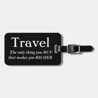 Travel Makes You Richer Bag Tag
