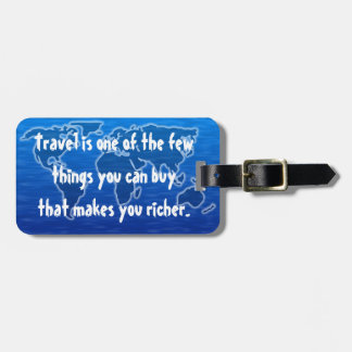 Travel Makes You Richer - Customizable Luggage Tag