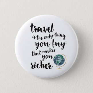 Travel Makes You Richer Quote Button