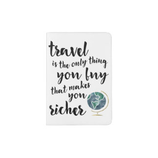 Travel Makes You Richer Quote Passport Cover