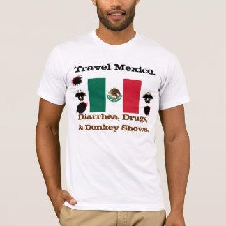 Travel Mexico: Diarrhea,Drugs, & Donkey Shows. T-Shirt