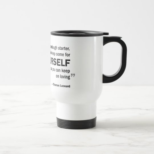Travel Mug - 'Love is like sourdough...'