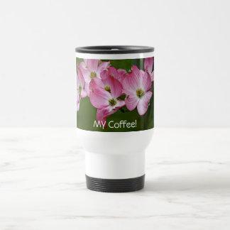 Travel Mug:  My Coffee!/Pink Dogwood Travel Mug