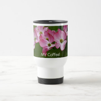 Travel Mug: Pink Dogwood:  MY Coffee! Travel Mug