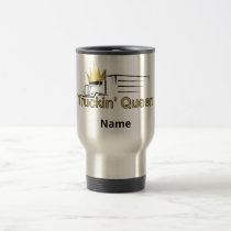 "Travel Mug - ""Truckin' Queen"" Conventional Semi"
