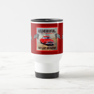 "Travel Mug with ""Old Cars Never Die!"" design"