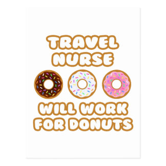 Travel Nurse .. Will Work For Donuts Postcard