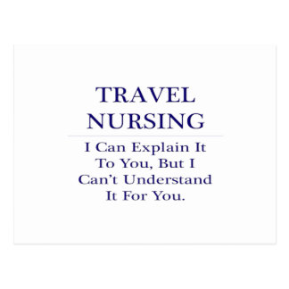 Travel Nursing .. Explain Not Understand Postcard